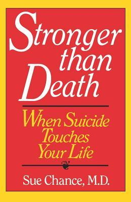 Stronger than Death: When Suicide Touches Your Life
