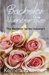 Bachelor Number Five (Bachelor Series, #1)