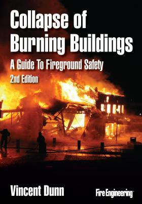 Collapse of Burning Buildings: A Guide to Fireground Safety