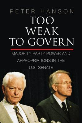 Too Weak to Govern: Majority Party Power and Appropriations in the Us Senate