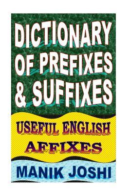 Dictionary of Prefixes and Suffixes: Useful English Affixes