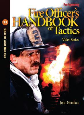 Fire Officer's Handbook of Tactics Video Series 11: Search and Rescue
