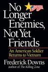 No Longer Enemies, Not Yet Friends: An American Soldier Returns to Vietnam