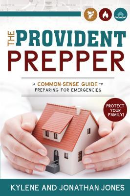 The Practical Prepper A Common Sense Guide To Preparing For Emergencies