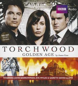 Torchwood: Golden Age(Torchwood Radio Dramas 3)