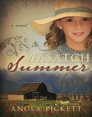 Wasatch Summer by Anola Pickett