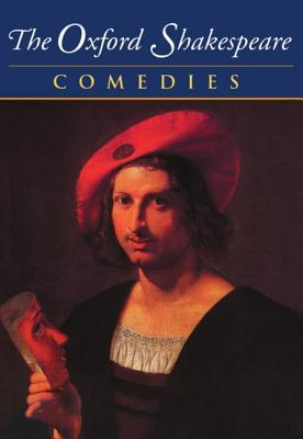 The Complete Oxford Shakespeare: Volume II: Comedies