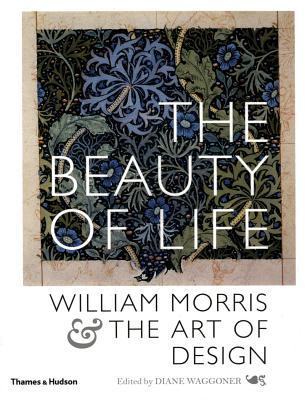 The Beauty of Life: William Morris  the Art of Design