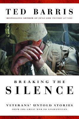 Breaking the Silence: Untold Veterans' Stories from the Great War to Afghanistan