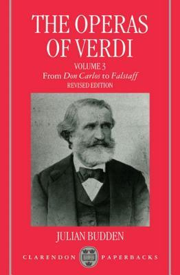 The Operas of Verdi: Volume 3: From Don Carlos to Falstaff