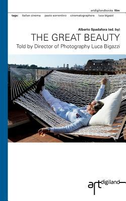 The Great Beauty: Told by Director of Photography Luca Bigazzi