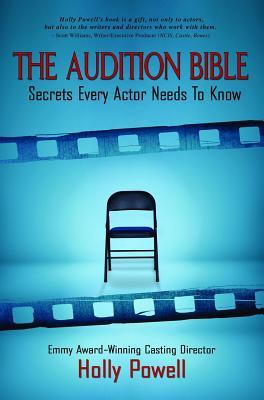 The Audition Bible: Secrets Every Actor Needs to Know