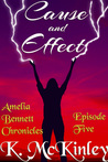 Cause and Effect (The Amelia Bennett Chronicles, # 5)