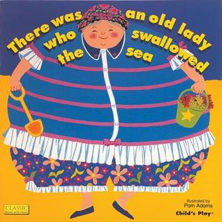 There Was an Old Lady Who Swallowed the Sea por Pam Adams