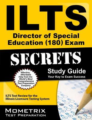 ILTS Director of Special Education (180) Exam Secrets: ILTS Test Review for the Illinois Licensure Testing System