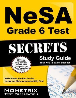 NeSA Grade 6 Test Secrets: NeSA Exam Review for the Nebraska State Accountability Test