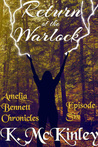 Return of the Warlock (The Amelia Bennett Chronicles, #6)