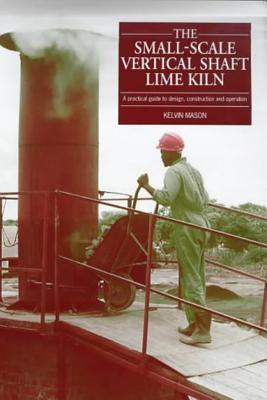 Small Scale Vertical Shaft Lime Kiln: A Practical Guide to Design, Construction and Operation