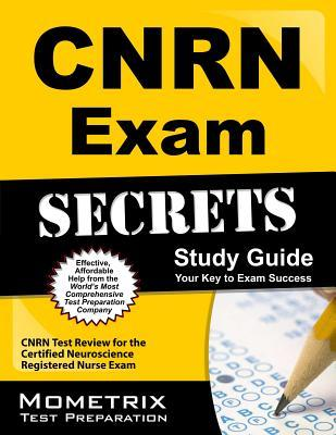 Cnrn Exam Secrets Study Guide: Cnrn Test Review For The Certified Neuroscience Registered Nurse Exam