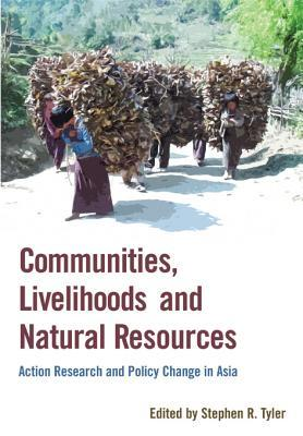 Communities, Livelihoods and Natural Resources: Action Research and Policy Change in Asia