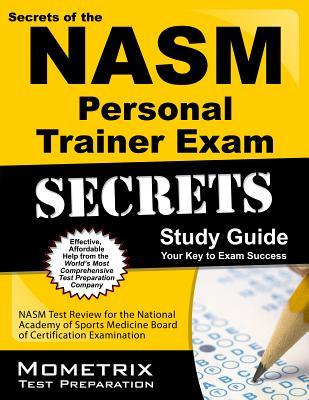 NASM Personal Trainer Exam Study Guide: NASM Test Review for the National Academy of Sports Medicine Board of Certification Examination