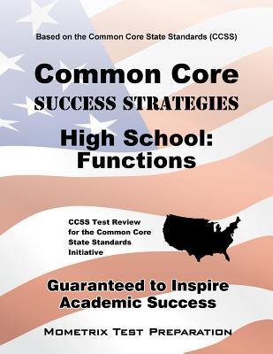 Common Core Success Strategies High School: Functions Study Guide: CCSS Test Review for the Common Core State Standards Initiative