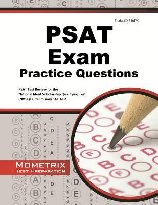 PSAT Exam Practice Questions: PSAT Practice Tests and Review for the National Merit Scholarship Qualifying Test (NMSQT) Preliminary SAT Test by PSAT Exam Secrets Test Prep Team