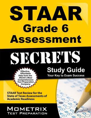 STAAR Grade 6 Assessment Secrets: STAAR Test Review for the State of Texas Assessments of Academic Readiness