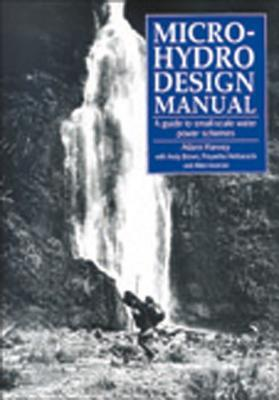 micro hydro design manual a guide to small scale water power rh goodreads com
