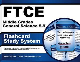 Ftce Middle Grades General Science 5-9 Flashcard Study System: Ftce Test Practice Questions and Exam Review for the Florida Teacher Certification Examinations