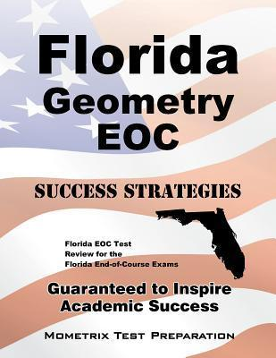 Florida Geometry Eoc Success Strategies Study Guide: Florida Eoc Test Review for the Florida End-Of-Course Exams