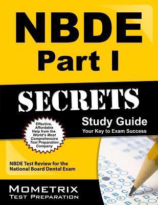 NBDE Part I Secrets, Study Guide: NBDE Test Review for the National Board Dental Exam