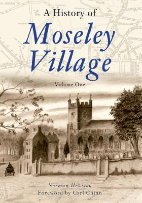 A History of Moseley Village Volume One