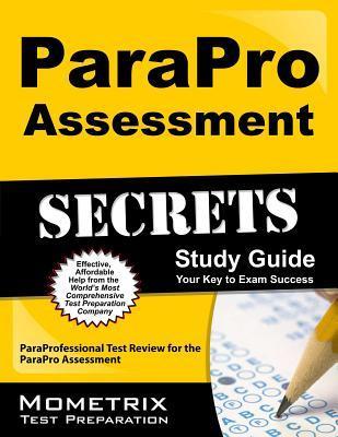 ParaPro Assessment Secrets, Study Guide: ParaProfessional Test Review for the ParaPro Assessment