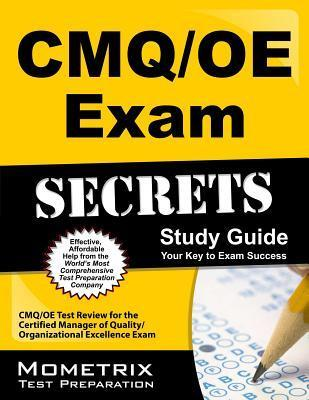 CMQ/OE Exam Secrets, Study Guide: CMQ/OE Test Review for the Certified Manager of Quality/Organizational Excellence Exam