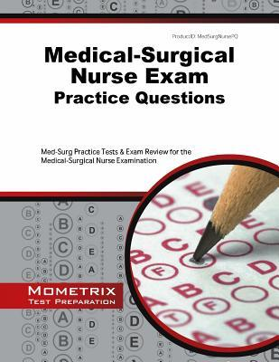 Medical-Surgical Nurse Exam Practice Questions: Med-Surg Practice Tests & Exam Review for the Medical-Surgical Nurse Examination