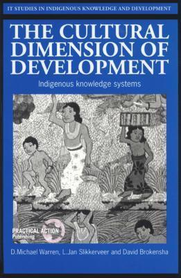 The Cultural Dimension Of Development (It Studies In Indigenous Knowledge And Development Series)