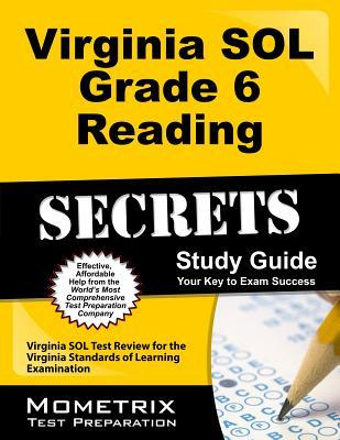 Virginia SOL Grade 6 Reading Secrets: Virginia SOL Test Review for the Virginia Standards of Learning Examination
