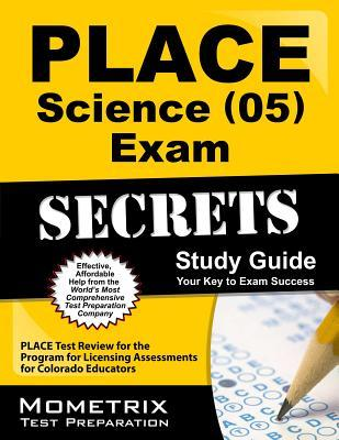 Place Science (05) Exam Secrets Study Guide: Place Test Review for the Program for Licensing Assessments for Colorado Educators