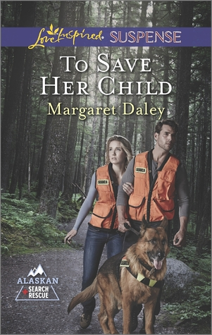 To Save Her Child (Alaskan Search and Rescue #2)