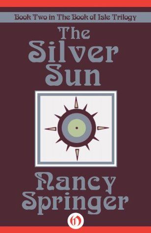The Silver Sun The Book Of Isle 2 By Nancy Springer
