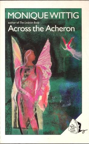 Across the Acheron by Monique Wittig