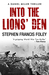 Into The Lions' Den by Stephen Francis Foley