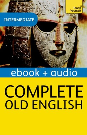 Complete Old English: Teach Yourself: Kindle audio eBook (Teach Yourself Audio eBooks)