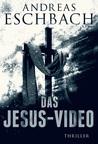 Das Jesus-Video by Andreas Eschbach