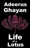 Life of a Lotus by Adeerus Ghayan