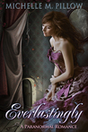 Everlastingly by Michelle M. Pillow