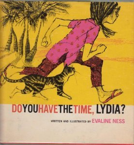 Do You Have the Time, Lydia? by Evaline Ness