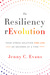 The Resiliency rEvolution: Your Stress Solution for Life 60 Seconds at a Time