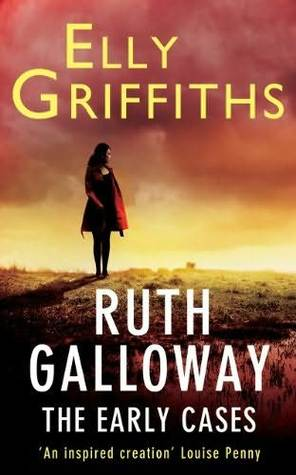 Ruth Galloway: The Early Cases (Ruth Galloway, #1-3)